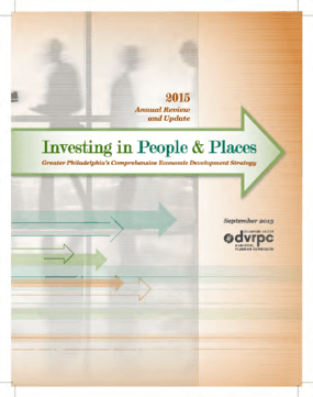 Investing in People and Places: Greater Philadelphia's Comprehensive Economic Development Strategy - 2015 Annual Review and Update