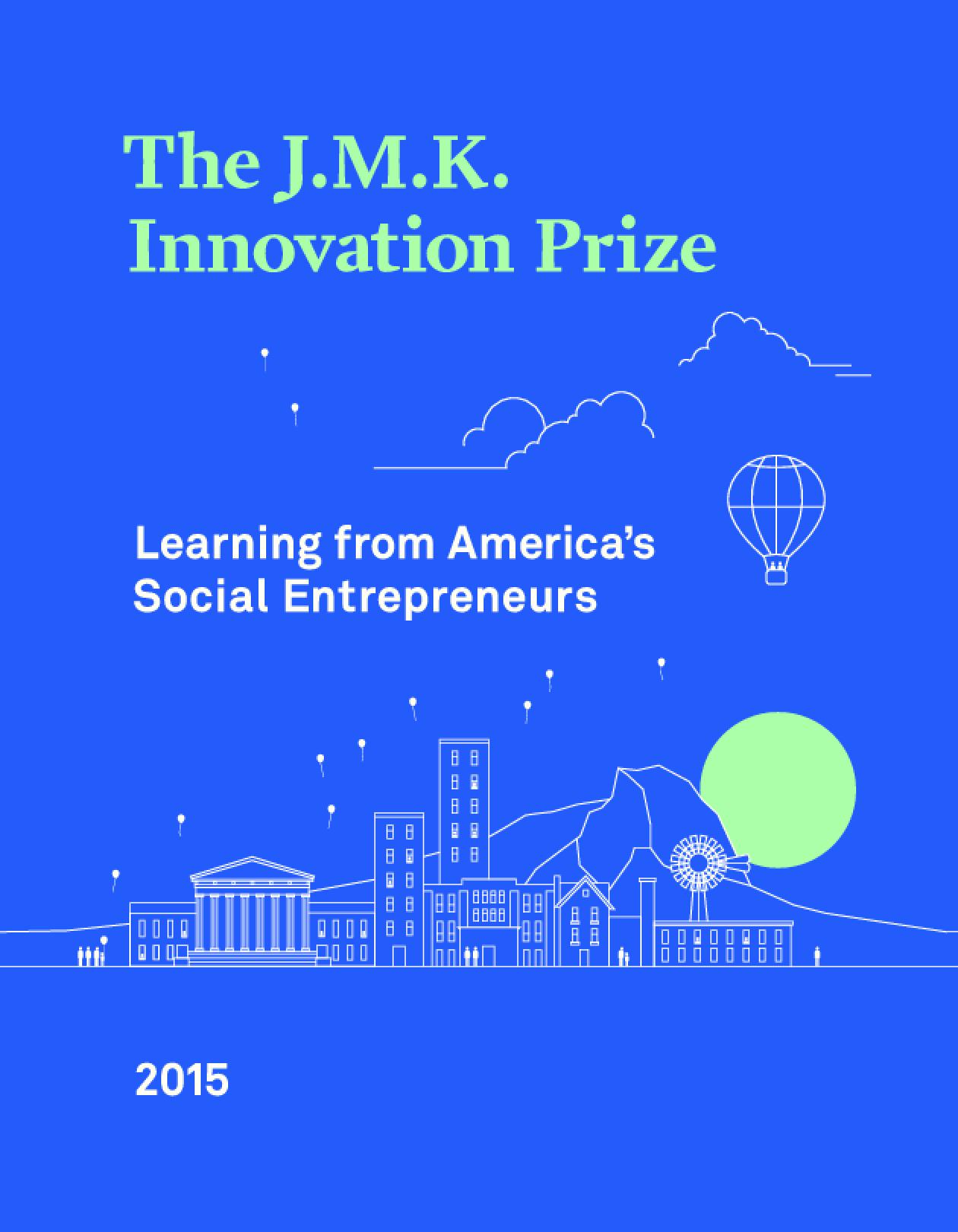 The J.M.K. Innovation Prize: Learning from America's Social Entrepreneurs