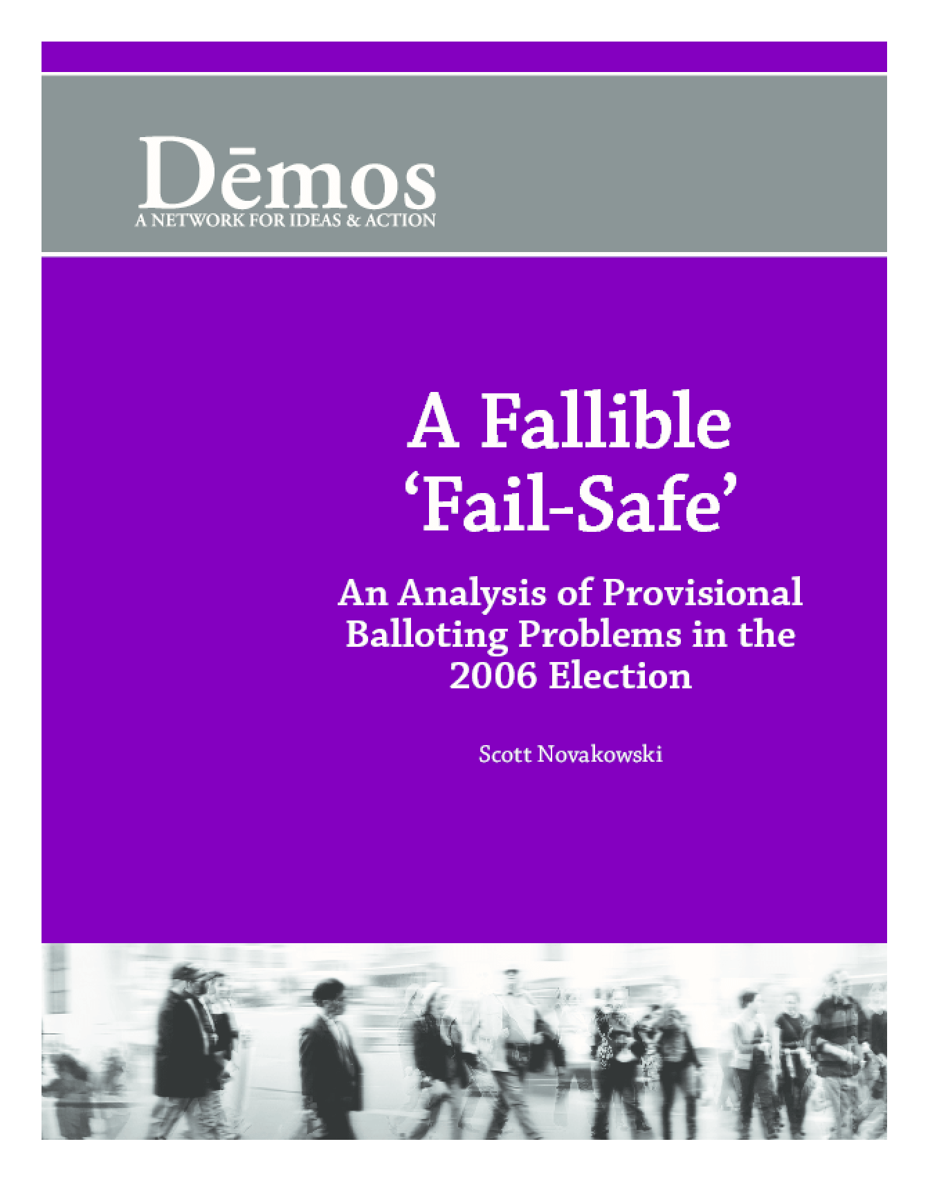 "A Fallible ""Fail-Safe"": An Analysis of Provisional Balloting Problems in the 2006 Election"