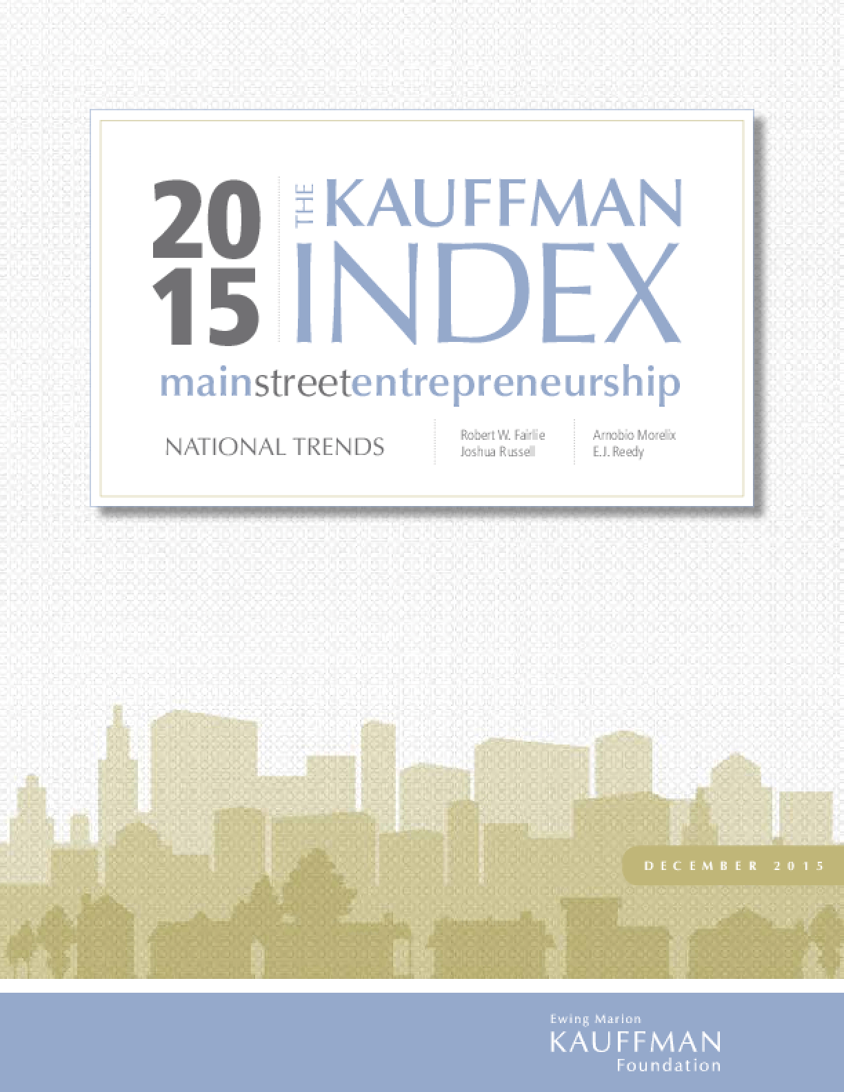 The Kauffman Index: Main Street Entrepreneurship National Trends