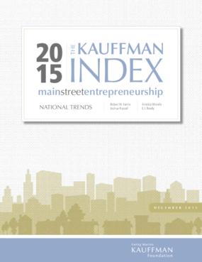 The Kauffman Index: Main Street Entrepreneurship National Trends