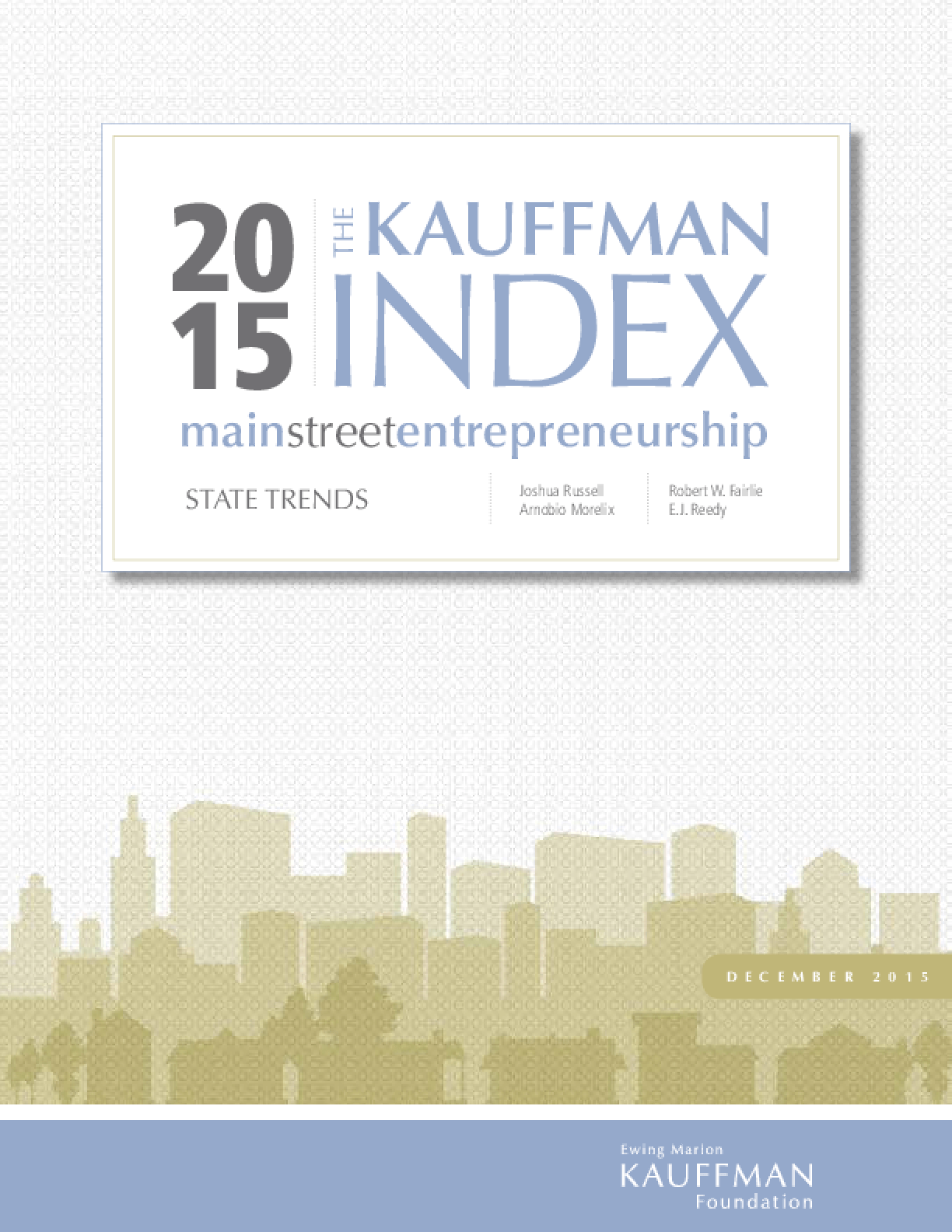 The Kauffman Index: Main Street Entrepreneurship State Trends