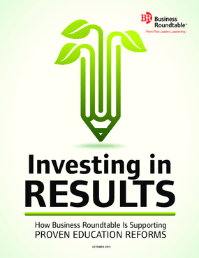 Investing In Results: How Business Roundtable Is Supporting Proven Education Reforms
