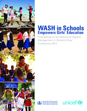 WASH in Schools Empowers Girls' Education: Proceedings of the Menstrual Hygiene Management in Schools Virtual Conference 2013