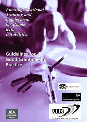 Funding Vocational Training and Employment for People with Disabilities: Guidelines for Good Grant-Making Practice