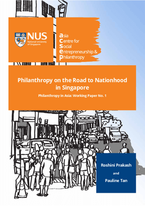 Philanthropy on the Road to Nationhood in Singapore Philanthropy in Asia: Working Paper No. 1