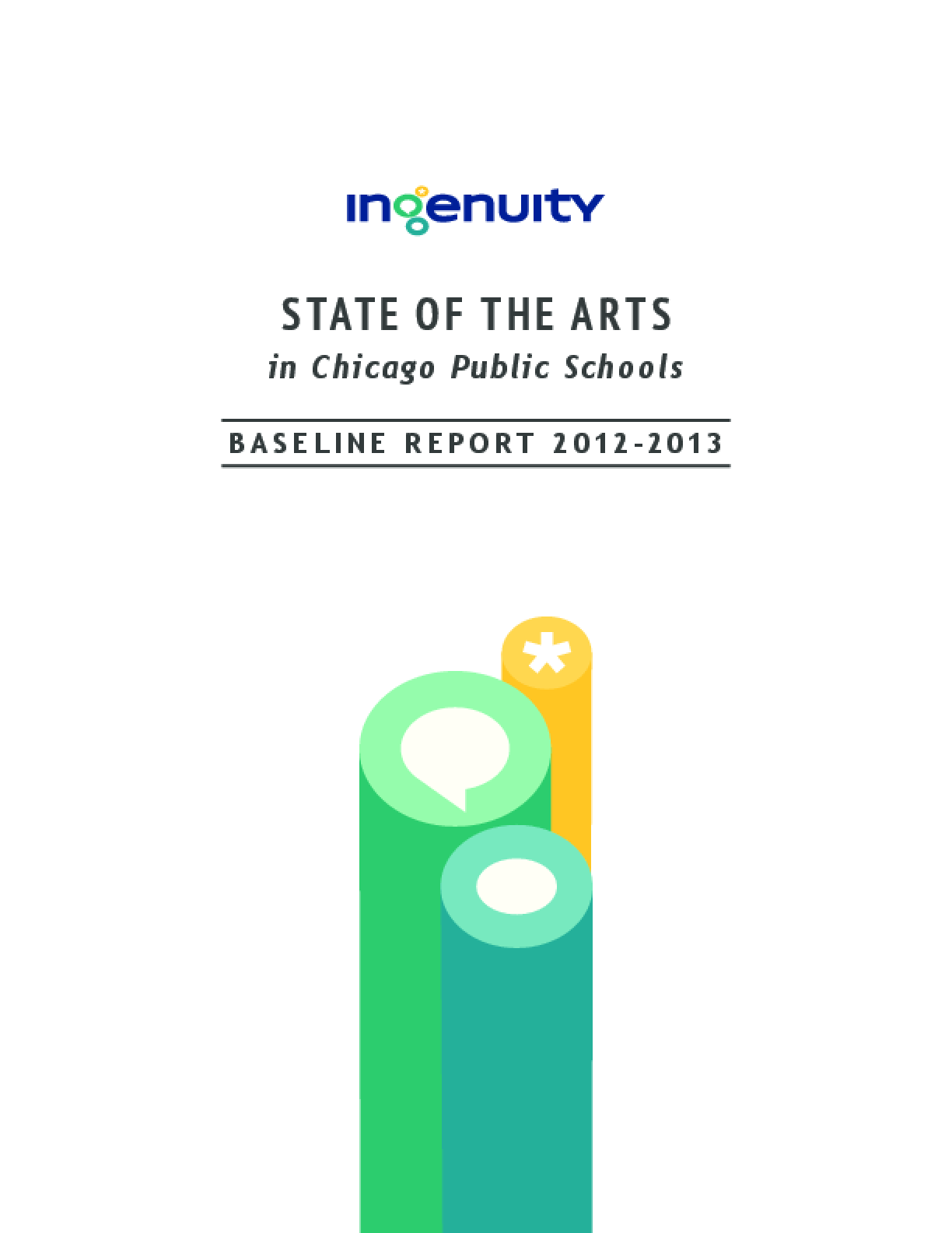State of the Arts in Chicago Public Schools Baseline Report 2012-13