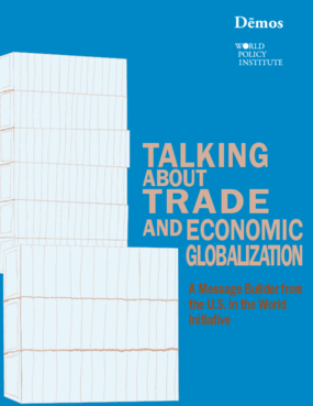 Talking about Trade and Economic Globalization: A Message Builder from the U.S. in the World Initiative