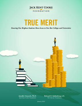 True Merit: Ensuring Our Brightest Students Have Access to Our Best Colleges and Universities