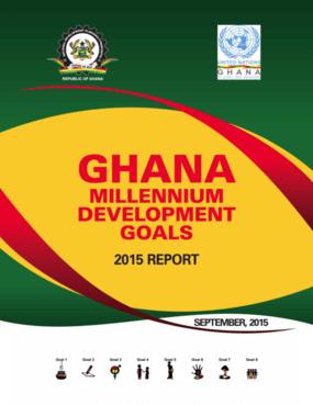 Ghana Millennium Development Goals: 2015 Report