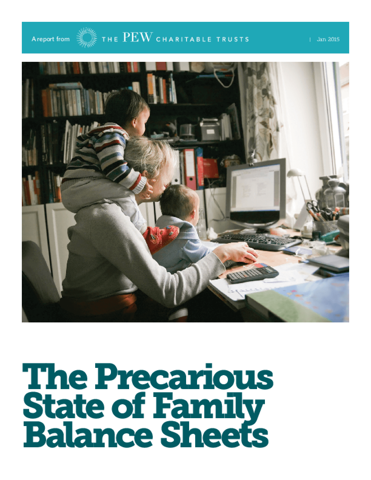 The Precarious State of Family Balance Sheets