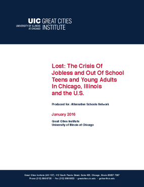 Lost: The Crisis Of Jobless and Out Of School Teens and Young Adults In Chicago, Illinois and the U.S.