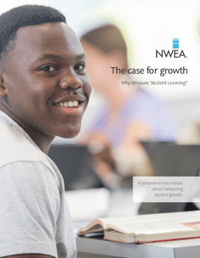 The Case for Growth: Why Measure Student Learning?