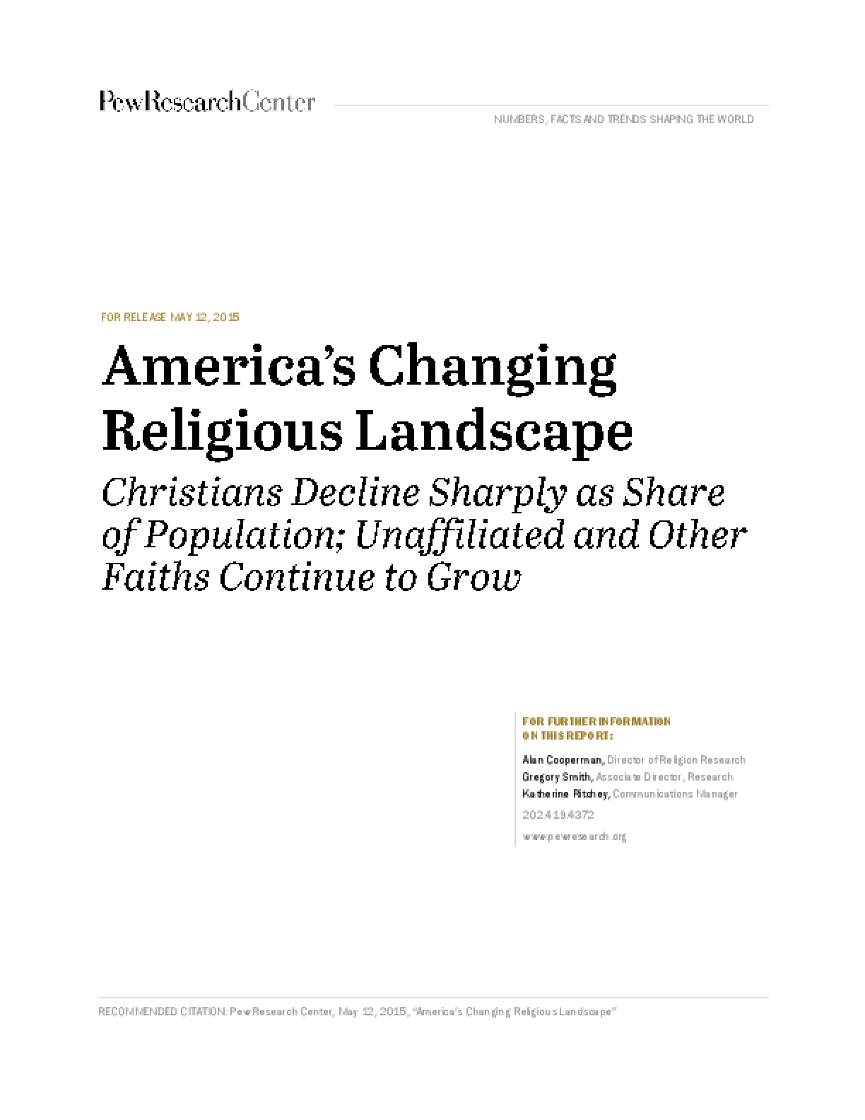 America's Changing Religious Landscape: Christians Decline Sharply as Share of Population; Unaffiliated and Other Faiths Continue to Grow