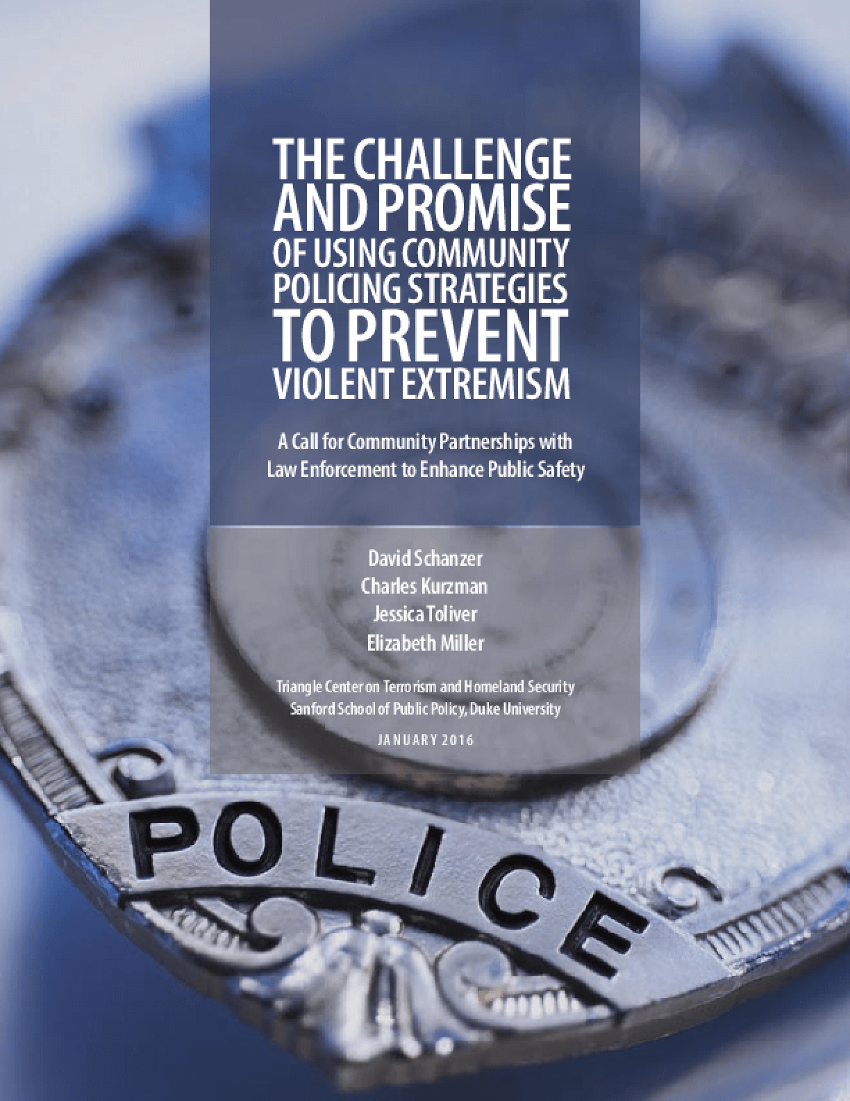 The Challenge and Promise of Using Community Policing Strategies to Prevent Violent Extremism: A Call for Community Partnerships with Law Enforcement to Enhance Public Safety