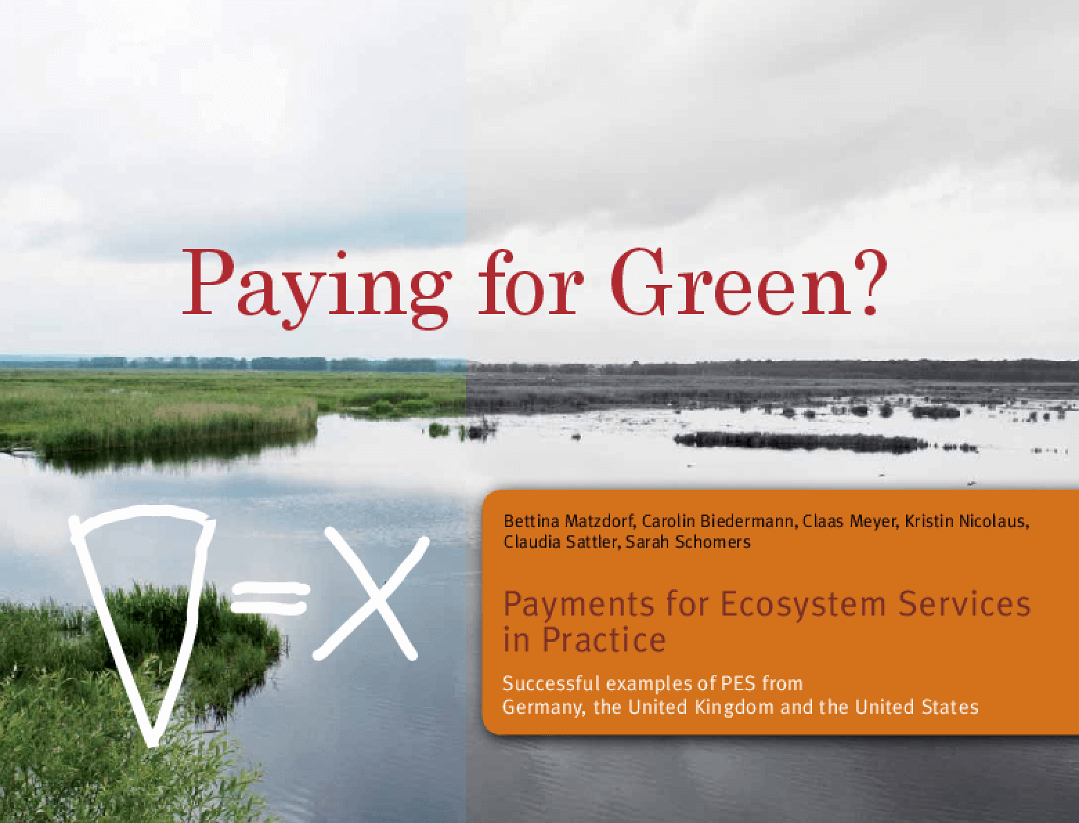 Paying for Green?: Payment for Ecosystem Services in Practice - Successful Examples of PES from Germany, the United Kingdom and the United States.