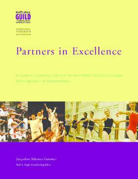 Partners in Excellence: a guide to community school of the arts/ public school partnerships from inspiration to implementation