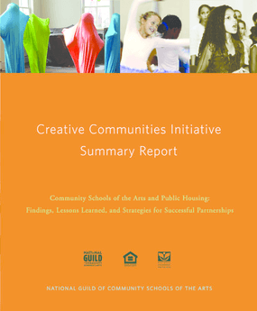 Creative Communities Initiative Summary Report: Community Schools of the Arts and Public Housing -- Findings, Lessons Learned, and Strategies for Successful Partnerships