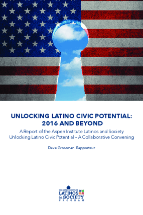 Unlocking Latino Civic Potential 2016 and Beyond