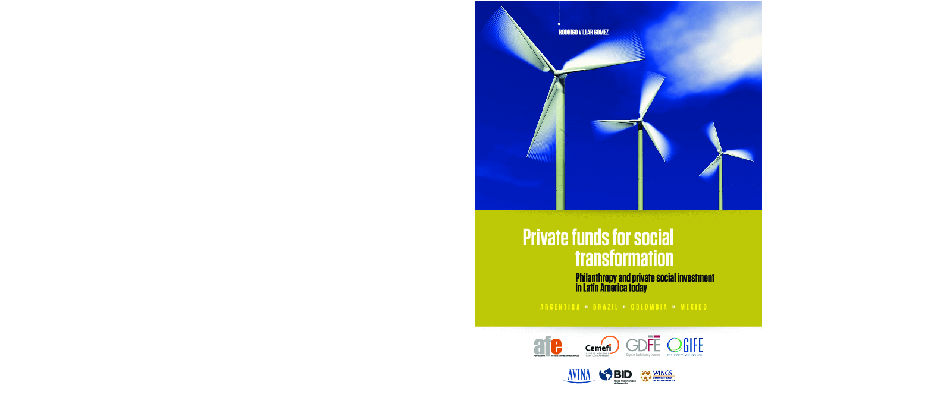 Private Funds for Social Transformation: Philanthropy and Private Social Investment in Latin America Today