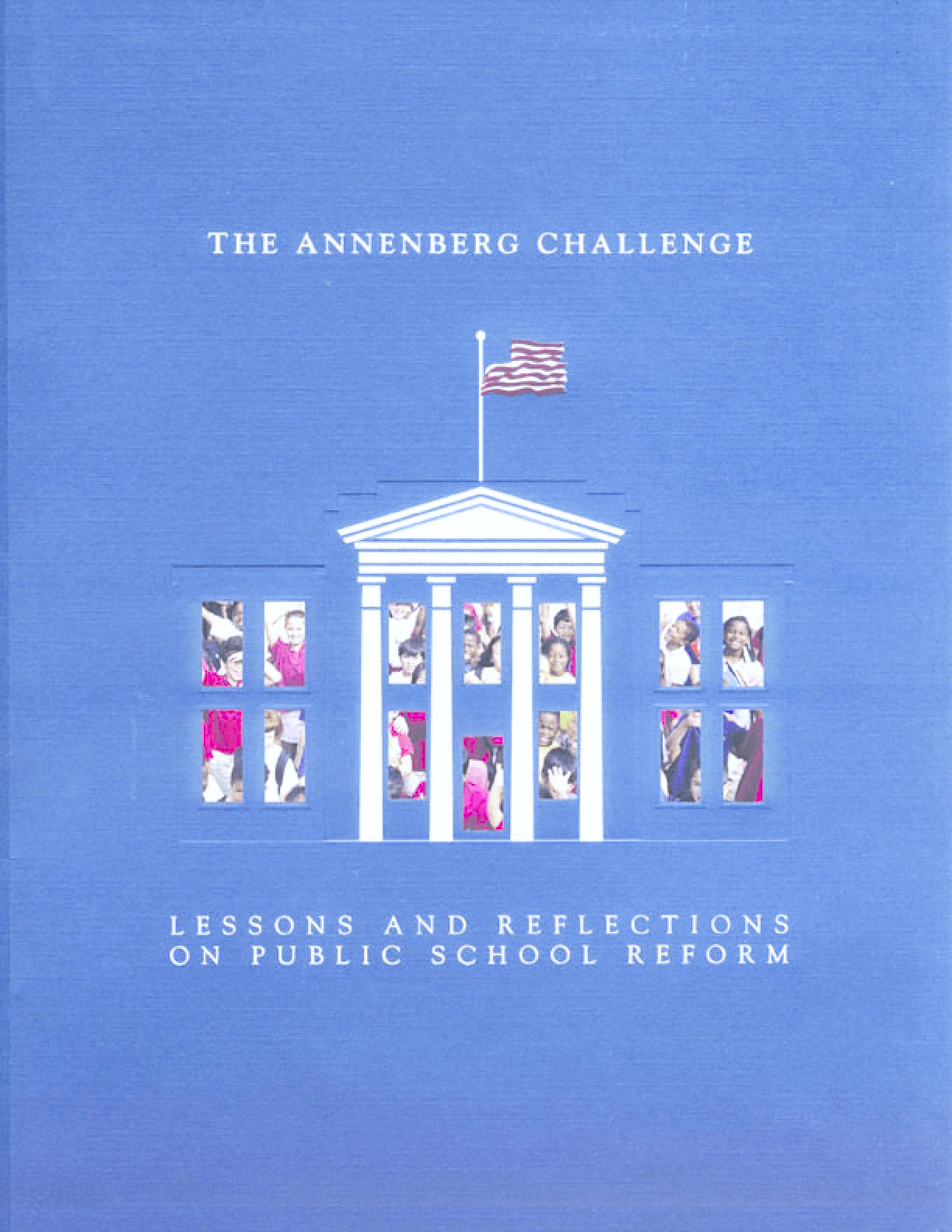 The Annenberg Challenge: Lessons and Reflections on Public School Reform