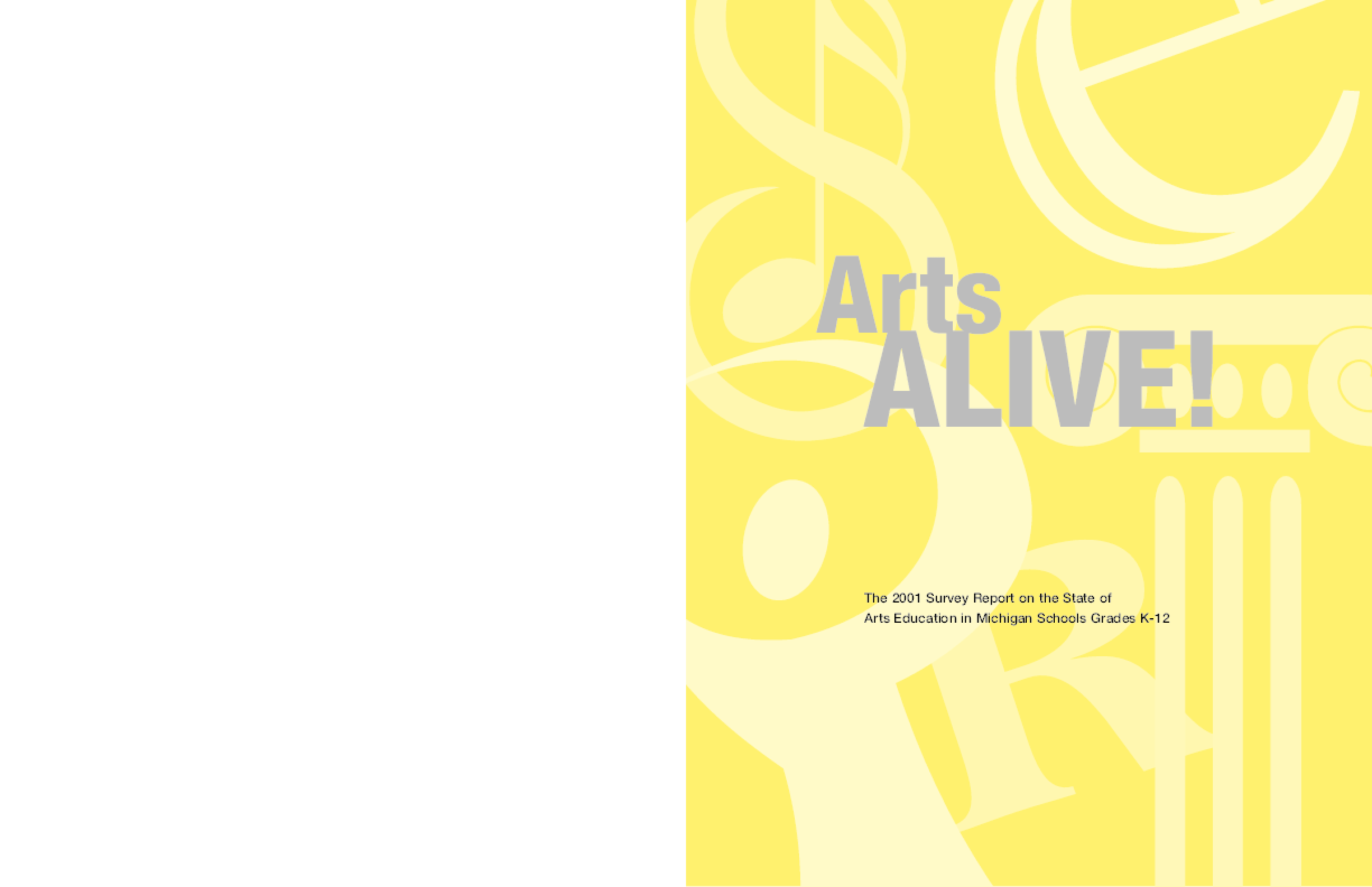 ArtsAlive! The 2001 Survey Report on the State of Arts Education in Michigan Schools Grades K-12
