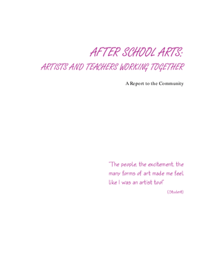 After School Arts: Artists and Teachers Working Together -- A Report to the Community