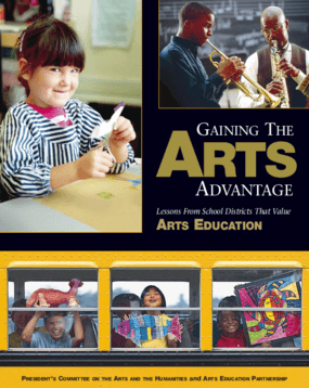 Gaining the Arts Advantage: Lessons from School Districts that Value Education