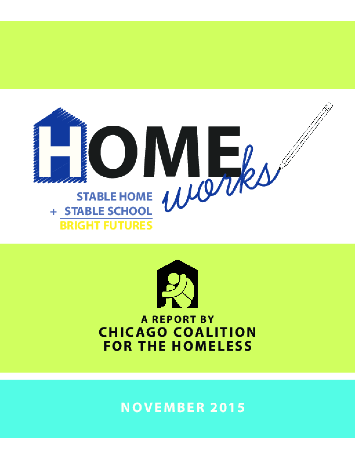 Homeworks: Stable Home + Stable School = Bright Futures