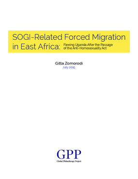 SOGI-Related Forced Migration in East Africa: Fleeing Uganda After the Passage of the Anti-Homosexuality Act