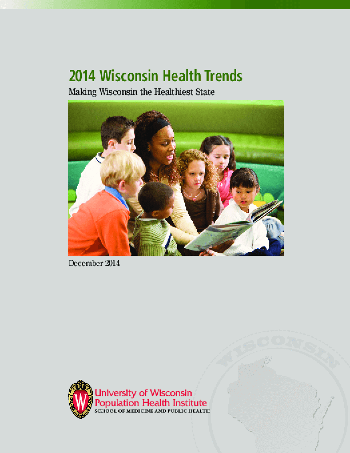 2014 Wisconsin Health Trends: Making Wisconsin the Healthiest State