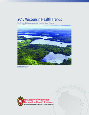 2015 Wisconsin Health Trends: Making Wisconsin the Healthiest State