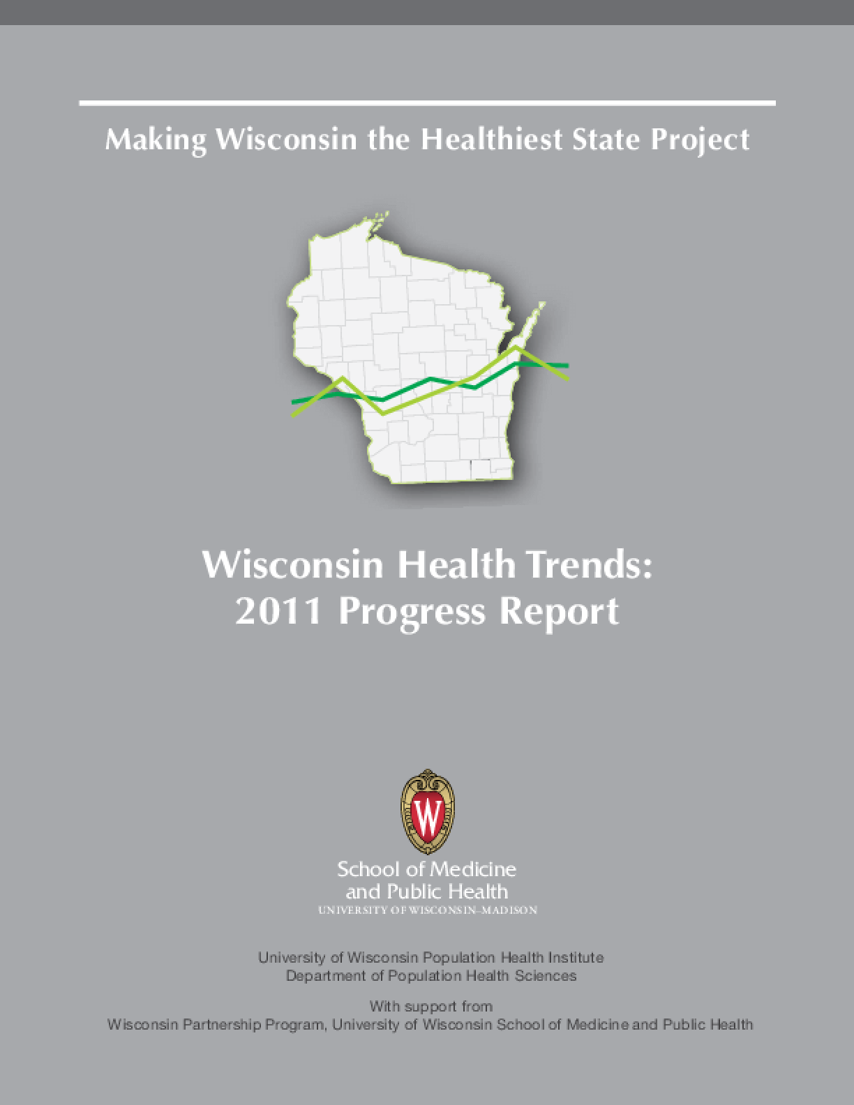 Making Wisconsin the Healthiest State Project, Wisconsin Health Trends: 2011 Progress Report