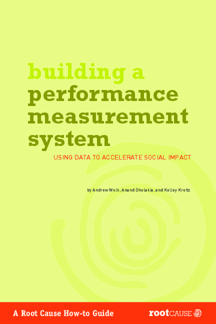 Building a Performance Measurement System : Using Data to Accelerate Social Impact