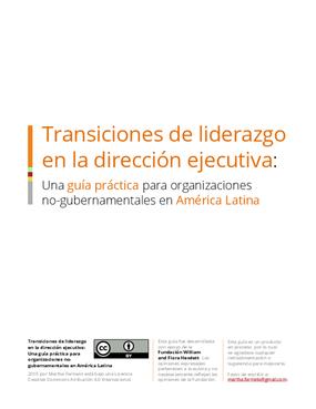 Transiciones de liderazgo en la dirección ejecutiva: Una guía práctica para organizaciones no-gubernamentales en América Latina