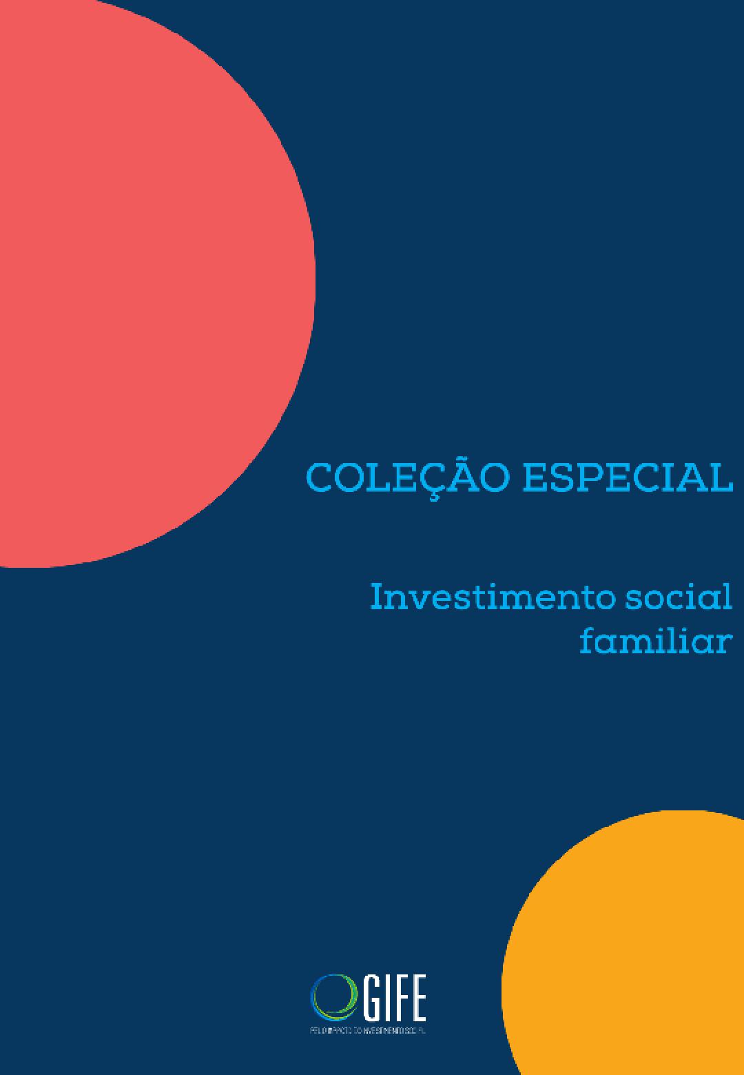 Coleção especial: investimento social familiar