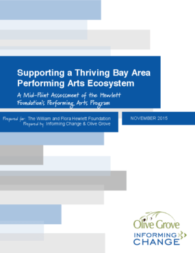 Supporting a Thriving Bay Area Performing Arts Ecosystem: A Mid-Point Assessment of the Hewlett Foundation's Performing Arts Program