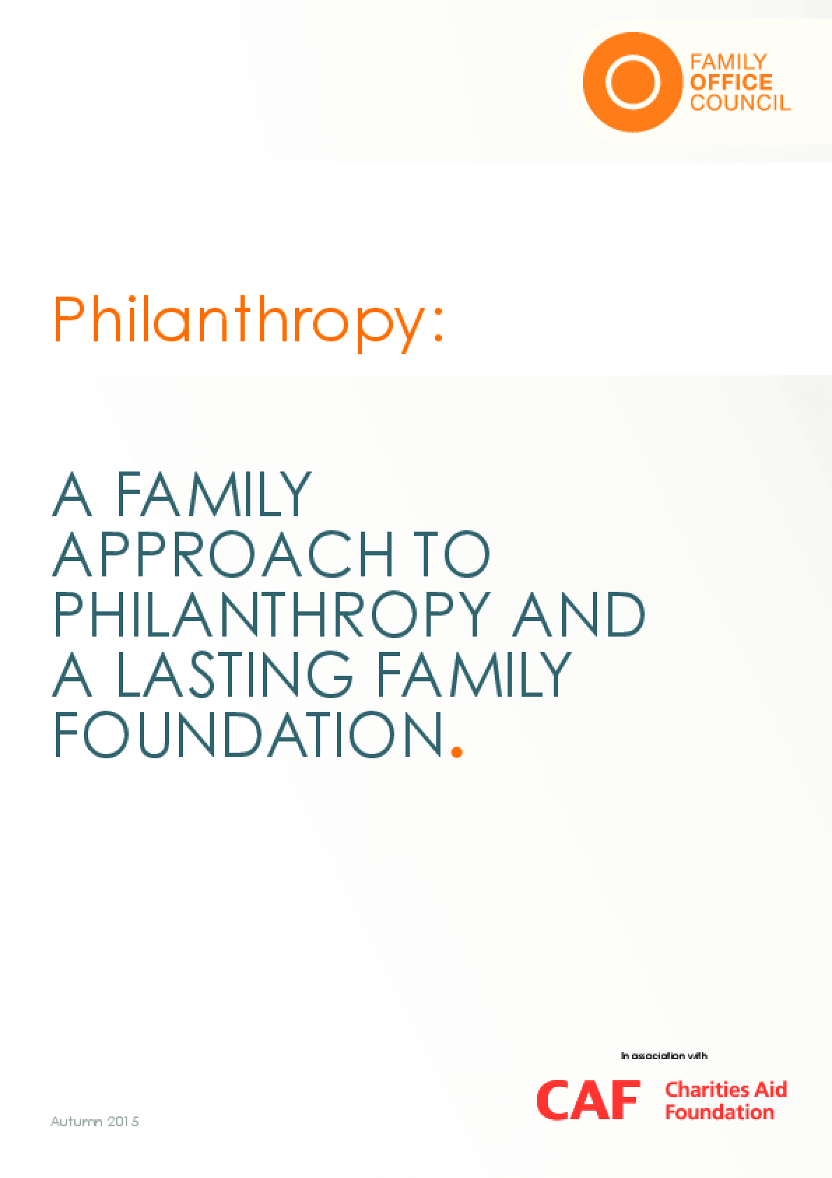 A Family Approach to Philanthropy and a Lasting Family Foundation