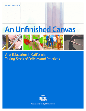 An Unfinished Canvas: Arts Education in California Summary Report