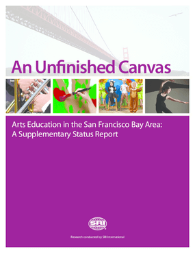 An Unfinished Canvas: Arts Education in the San Francisco Bay Area - A Supplemental Status Report
