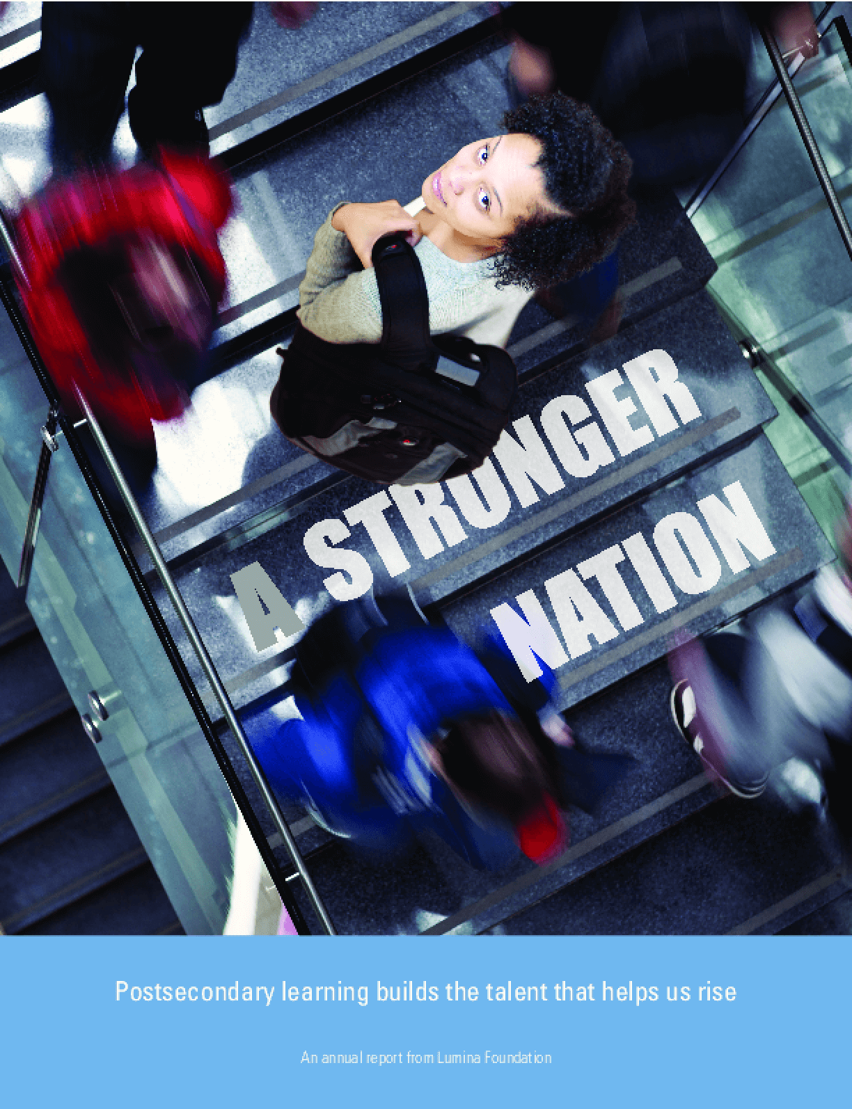 A Stronger Nation: Post Secondary Learning Builds the Talent That Helps Us Rise