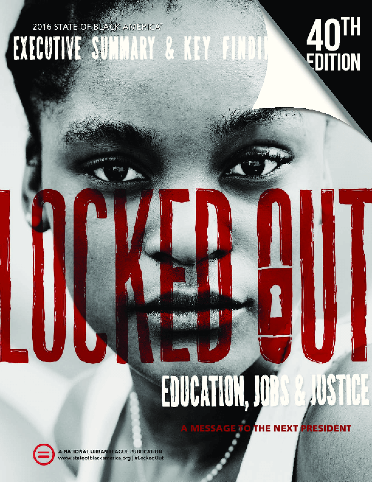 Locked Out: Education, Jobs and Justice - A Message to the Next President; Executive Summary and Key Findings