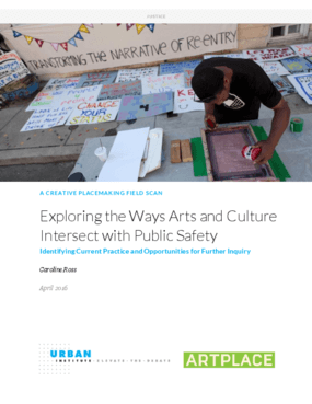 Exploring the Ways Arts and Culture Intersect with Public Safety: Identifying Current Practice and Opportunities for Further Inquiry