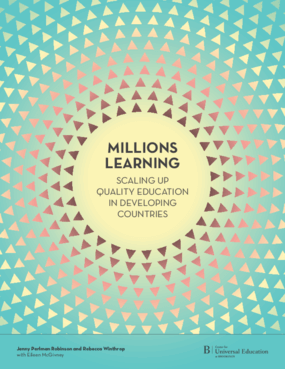 Millions Learning: Scaling Up Quality Education In Developing Countries