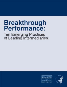 Breakthrough Performance: Ten Emerging Practices of Leading Intermediaries