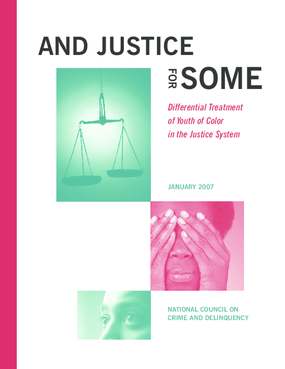 And Justice for Some: Differential Treatment of Youth of Color in the Justice System