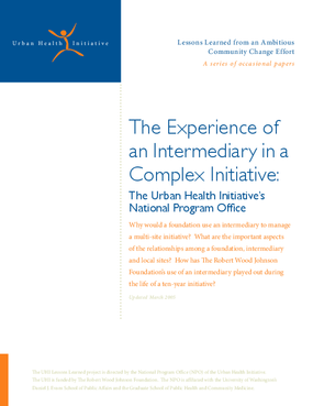 The Experience of an Intermediary in a Complex Initiative: The Urban Health Initiative's National Program Office