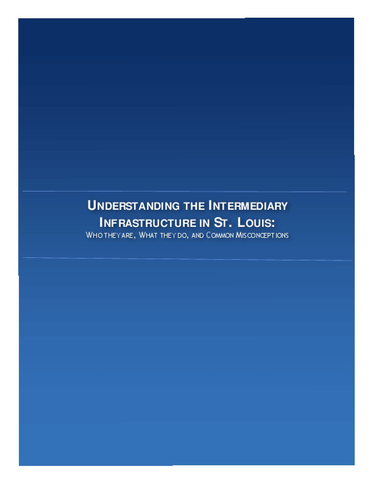 Understand the Intermediary Infrastructure in St. Louis: Who they are, What they do, and Common Misconceptions