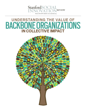 Understanding the Value of Backbone Organizations in Collective Impact