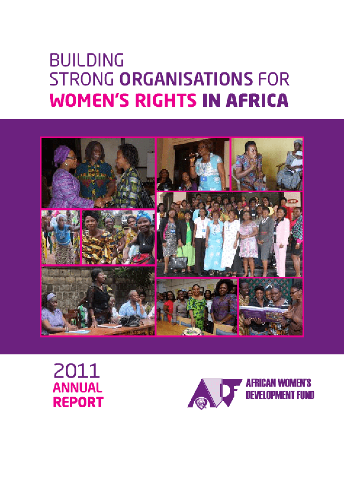 Annual Report 2011 Building Strong Organisations for Women's Rights in Africa